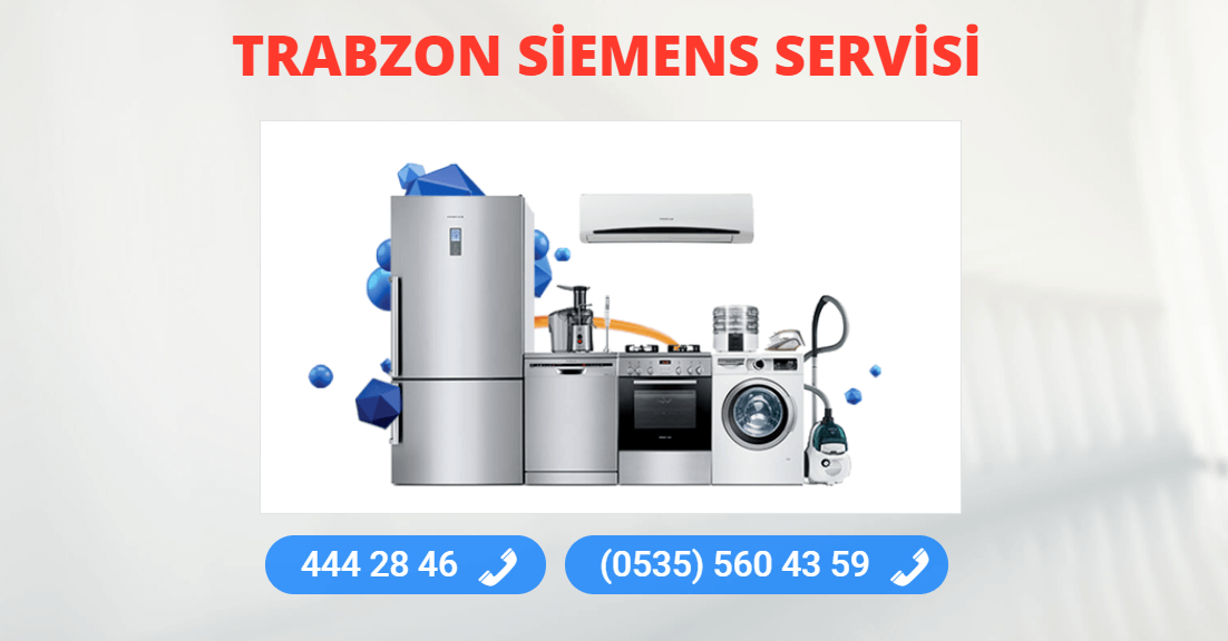 Trabzon Siemens Tamir Servisi